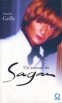 Un amour de Sagan - AnnickGeille