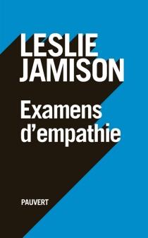 Examens d'empathie : essais - LeslieJamison