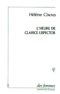 L'Heure de Clarice Lispector| Vivre l'orange - HélèneCixous