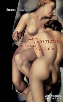 La géométrie insensée de l'amour - SusanaGuzner