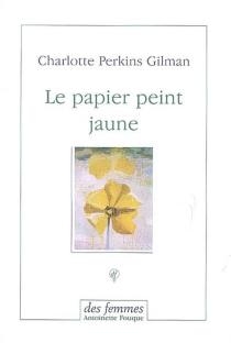 Le papier peint jaune - Charlotte PerkinsGilman