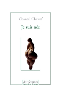 Je suis née - ChantalChawaf