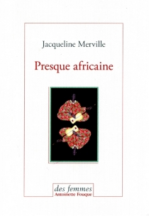 Presque africaine - JacquelineMerville