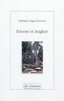 Encore et Angkor - NathalieLéger-Cresson
