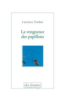 La vengeance des papillons - LaurenceZordan