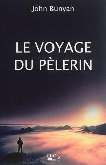 Le voyage du pèlerin - JohnBunyan
