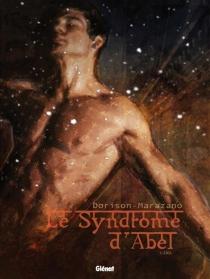 Le syndrome d'Abel - XavierDorison