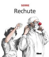 Rechute - ClaudeSerre