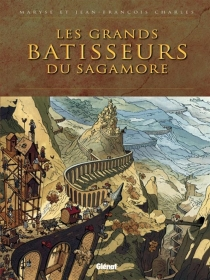 Les grands bâtisseurs du Sagamore - Jean-FrançoisCharles