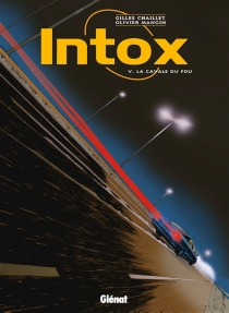 Intox - Gilles Chaillet