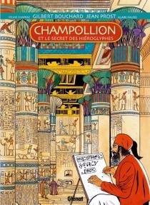 Champollion et le secret des hiéroglyphes -