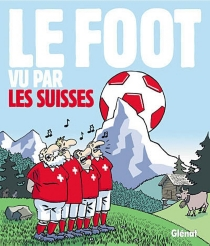 Le foot vu par les Suisses - Hermann