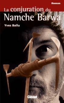 La conjuration du Namche Barwa - YvesBallu