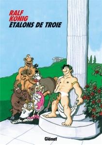 Etalons de Troie - RalfKönig