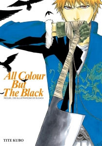 Bleach illustrations : all colour but the black - Taito Kubo