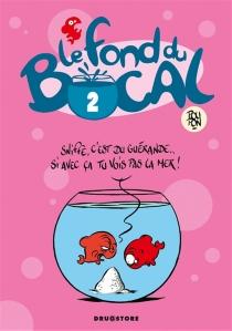 Le fond du bocal - NicolasPoupon
