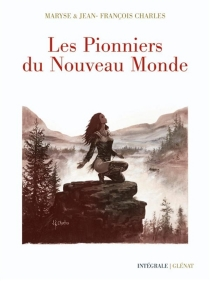 Les pionniers du Nouveau Monde - MaryseCharles