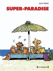 Super-paradise - RalfKönig