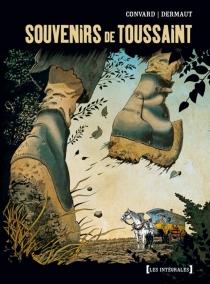 Souvenirs de Toussaint : intégrale T. 1 à T. 3 - DidierConvard
