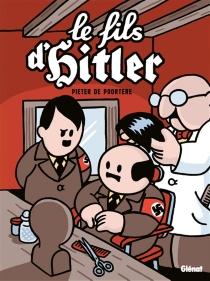 Le fils d'Hitler : une aventure de Dickie - PieterDe Poortere