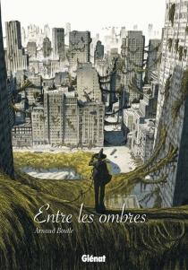 Entre les ombres - ArnaudBoutle