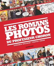Les romans-photos du professeur Choron - Georges Wolinski