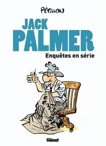 Jack Palmer : enquêtes en série - RenéPétillon