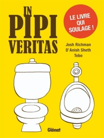 In pipi veritas - Josh Richman