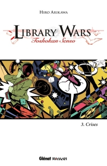 Library wars : toshokan senso - HiroArikawa
