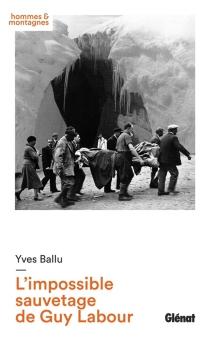L'impossible sauvetage de Guy Labour - YvesBallu