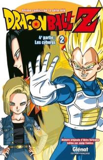 Dragon Ball Z : 4e partie : les cyborgs - AkiraToriyama