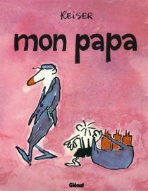 Mon papa - Jean-MarcReiser