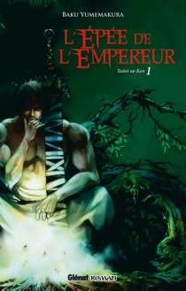 L'épée de l'empereur : taitei no ken - BakuYumemakura