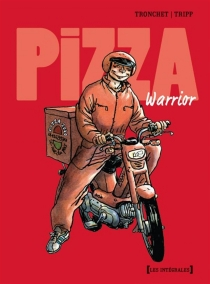 Pizza warrior - Jean-Louis Tripp