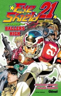 Eye shield 21 : ballers high : guide officiel - Riichiro Inagaki