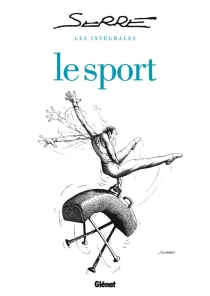 Le sport : l'intégrale - ClaudeSerre