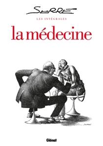 La médecine : l'intégrale - ClaudeSerre