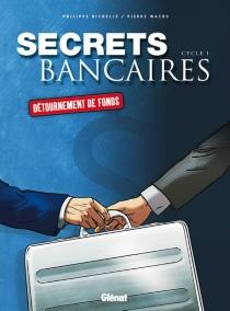 Secrets bancaires : coffret - PhilippeRichelle