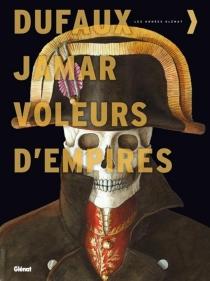 Voleurs d'empires : intégrale - JeanDufaux