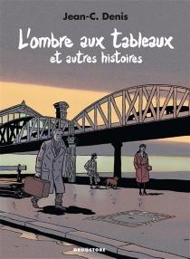L'ombre aux tableaux et autres histoires - Jean-ClaudeDenis