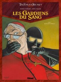 Les gardiens du sang : le triangle secret - DidierConvard