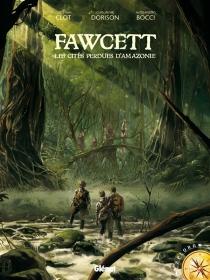 Fawcett : les cités perdues d'Amazonie - AlessandroBocci