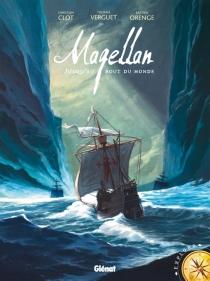 Magellan : jusqu'au bout du monde - ChristianClot