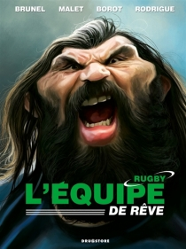 L'équipe de rêve : rugby - RogerBrunel