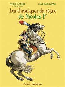 Les chroniques du règne de Nicolas Ier - OlivierGrojnowski