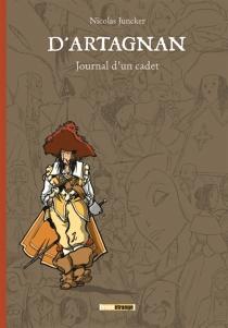 D'Artagnan, journal d'un cadet - NicolasJuncker