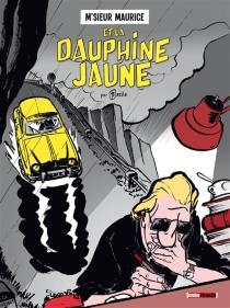 M'sieur Maurice et la Dauphine jaune - BrunoBazile
