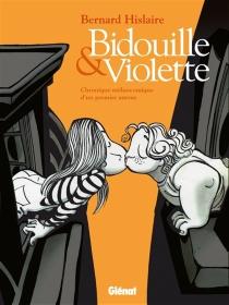 Bidouille et Violette : intégrale - Hislaire