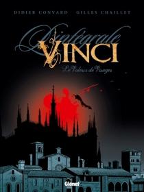 Vinci, l'intégrale : le voleur de visages - GillesChaillet