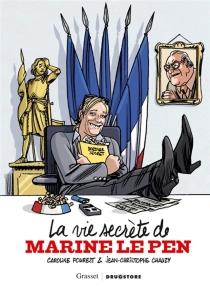 La vie secrète de Marine Le Pen - Jean-ChristopheChauzy
